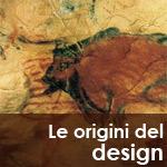 Il Design, dalle grotte