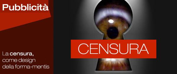 La censura, come design della forma-mentis