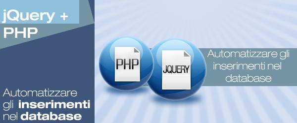 jQuery+PHP: come automatizzare gli inserimenti nel database?