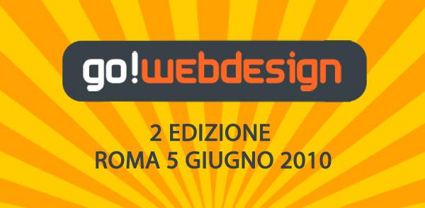 Go!WebDesign: Seconda Edizione 5 Giugno 2010 Roma