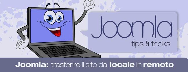 Come trasferire il vostro sito in Joomla da locale in remoto?