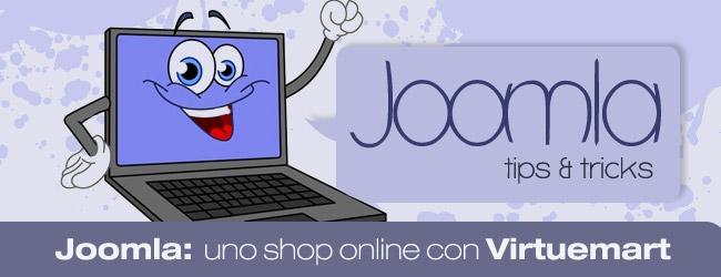 Come realizzare gratis e in breve tempo il vostro negozio online? Joomla & Virtuemart