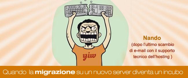 Sdrammatizziamo: quando la migrazione su un nuovo server diventa un incubo