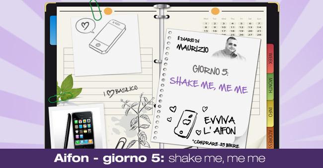 Aifon -giorno 5: Shake me, me, me