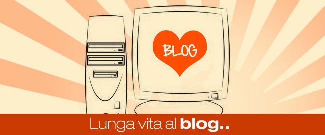 Lunga vita al blog