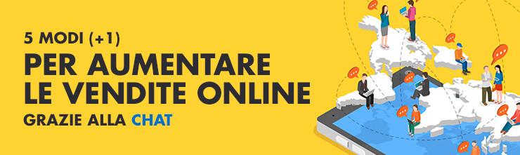 5 modi (+1) per aumentare le vendite online grazie alla chat